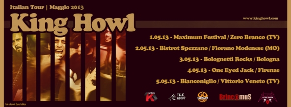 KING HOWL / ITALIAN TOUR MAY 2013